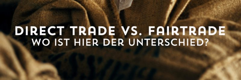 Direct Trade VS. Fairtrade_1200