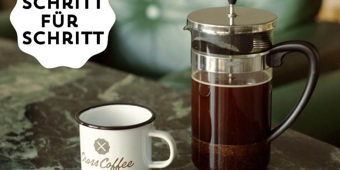 Kaffeezubereitung in der French Press, eine Anleitung von Cross Coffee aus Bremen